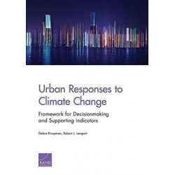 Urban Responses to Climate Change: Framework for Decisionmaking and Supporting Indicators