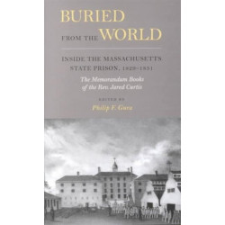 Buried from the World: Inside the Massachusetts State Prison, 1829-1831