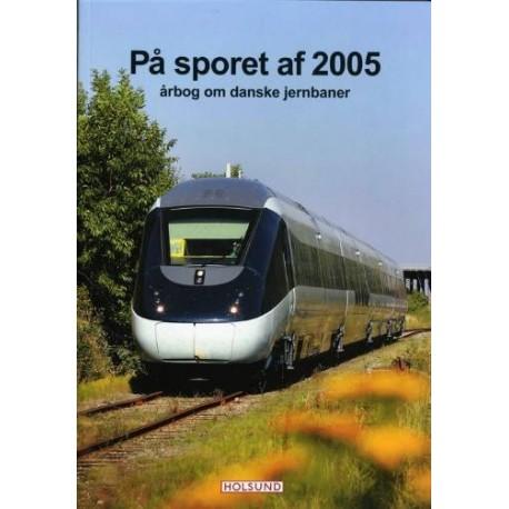 På sporet af: årbog om danske jernbaner (Årgang 2005)