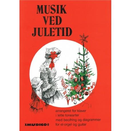 Musik ved juletid: Arrangeret for klaver, keyboard & guitar i lette tonearter.