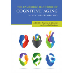 The Cambridge Handbook of Cognitive Aging: A Life Course Perspective