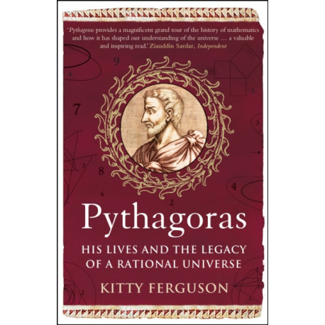 Pythagoras: His Lives and the Legacy of a Rational Universe