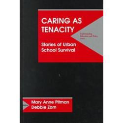 Caring as Tenacity: Stories of Urban School Survival