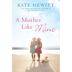 A Mother Like Mine: A Hartley-By-The-Sea Novel