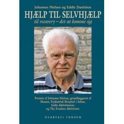 Hjælp til selvhjælp: til recovery - det at komme sig - portræt af Johannes Nielsen grundlæggeren af Museet, Psykiatrisk Hospital i Aarhus, Gallo Aktiviteterne og Thy Fondens aktiviteter