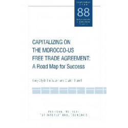 Capitalizing on the Morocco-US Free Trade Agreem - A Road Map for Success