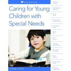 Caring for Young Children with Special Needs: Redleaf Quick Guides