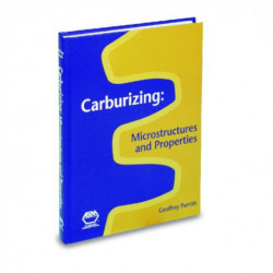 Carburizing: Microstructure and Properties