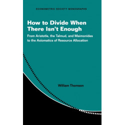 How to Divide When There Isn't Enough: From Aristotle, the Talmud, and Maimonides to the Axiomatics of Resource Allocation