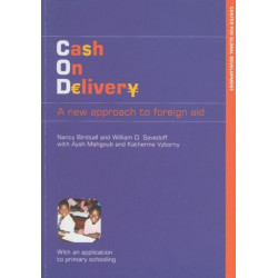 Cash on Delivery: A New Approach to Foreign Aid with an Application to Primary Schooling