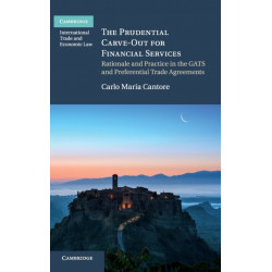The Prudential Carve-Out for Financial Services: Rationale and Practice in the GATS and Preferential Trade Agreements