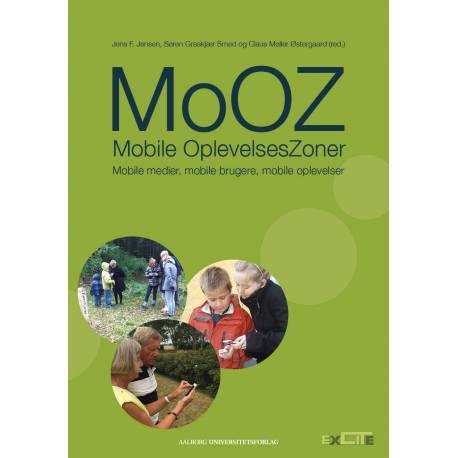 MoOZ – Mobile OplevelsesZoner: Mobile medier, mobile brugere, mobile oplevelser