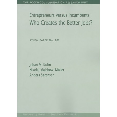 Entrepreneurs versus incumbents: who creates the better jobs: Who Creates the Better Jobs