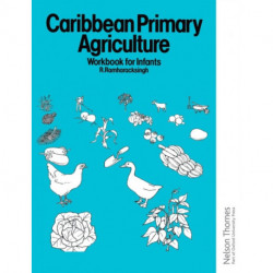 Caribbean Primary Agriculture - Workbook for Infants