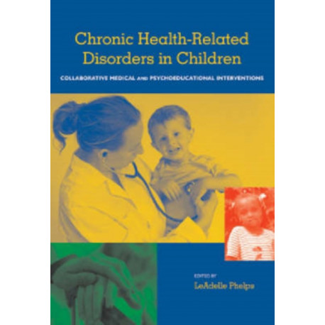 Chronic Health-related Disorders in Children: Collaborative Medical and Psychoeducational Interventions