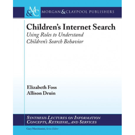 Children's Internet Search: Using Roles to Understand Children's Search Behavior