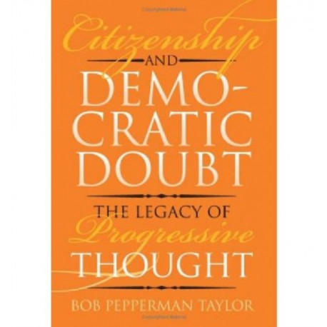 Citizenship and Democratic Doubt: The Legacy of Progressive Thought