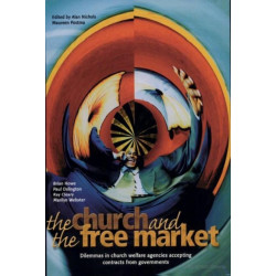 The Church and the Free Market: Dilemmas in Church Welfare Agencies Accepting Contracts from Government