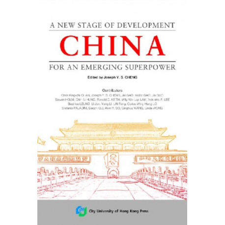 China: A New Stage of Development for an Emerging Superpower