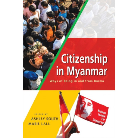 Citizenship in Myanmar: Ways of being in and from Burma
