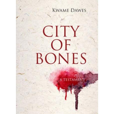 City of Bones: A Testament