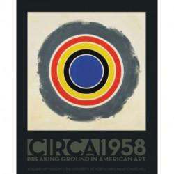 Circa 1958: Breaking Ground in American Art