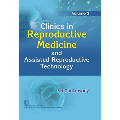 Clinics In Reproductive Medicine and Assisted Reproductive Technology, Volume 3