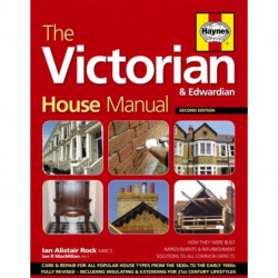 Victorian House Manual: Care and repair for this popular house type