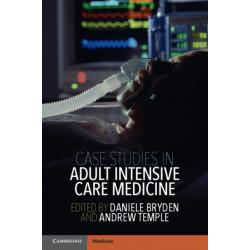 Case Studies in Adult Intensive Care Medicine