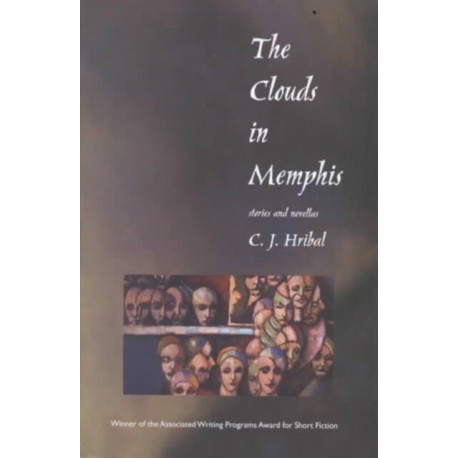 The Clouds in Memphis: Stories and Novellas