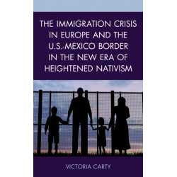 The Immigration Crisis in Europe and the U.S.-Mexico Border in the New Era of Heightened Nativism