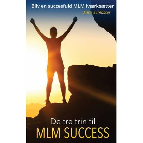 De tre trin til MLM Success: Bliv en succesfuld MLM Iværksætter