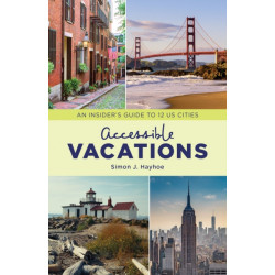 Accessible Vacations: An Insider's Guide to 12 US Cities