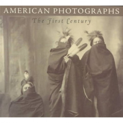 American Photographs: The First Century