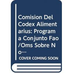 Comision del Codex Alimentarius: Programa Conjunto Fao/Oms Sobre Normas Alimentarias--Manual de Procedimiento