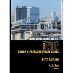 Companion Guide to the ASME Boiler and Pressure Vessel and Piping Codes, Volume 1