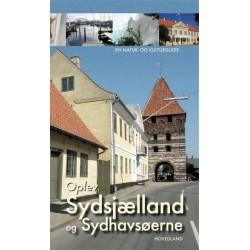 Oplev Sydsjælland, Møn og Lolland-Falster: en natur- og kulturguide