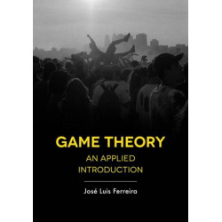 Game Theory: An Applied Introduction