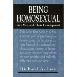 Being Homosexual: Gay Men and Their Development
