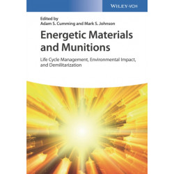 Energetic Materials and Munitions: Life Cycle Management, Environmental Impact, and Demilitarization