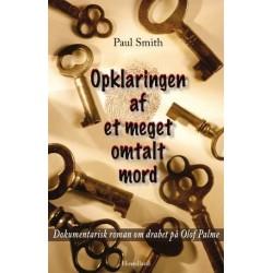 Opklaringen af et meget omtalt mord: dokumentarisk roman om drabet på Olof Palme