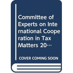 Committee of Experts on International Cooperation in Tax Matters: Report on the Tenth Session