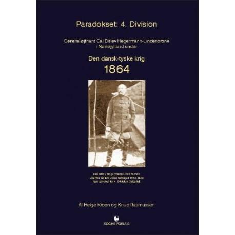 Paradokset: 4. division: generalløjtnant Cai Ditlev Hegermann-Lindecrone i Nørrejylland under den dansk-tyske krig 1864