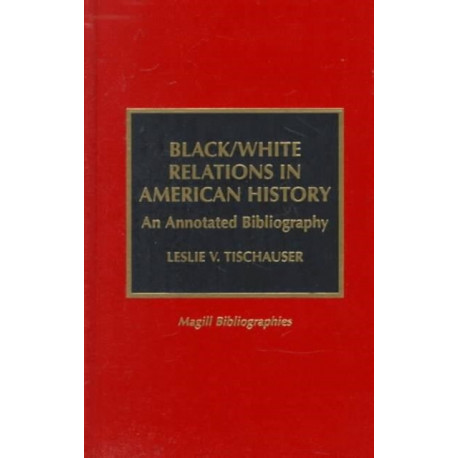 Black/White Relations in American History: An Annotated Bibliography