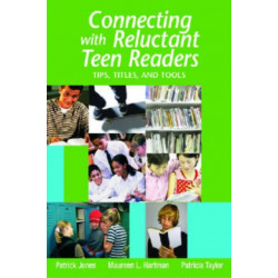 Connecting with Reluctant Teen Readers: Tips, Titles, and Tools
