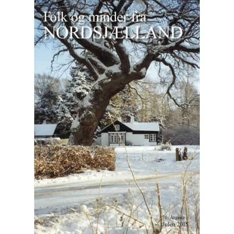 Folk og minder fra Nordsjælland (2015 (70. årgang))