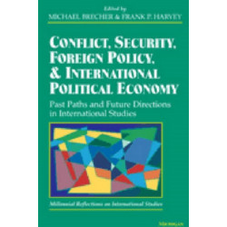 Conflict, Security, Foreign Policy and International Political Economy: Post Paths and Future Directions in International Studies - Millenial Reflections on International Studies