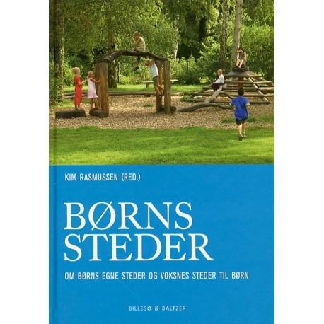 Børns steder: Om børns egne steder og voksnes steder til børn