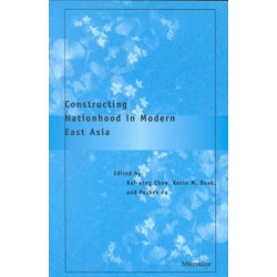 Constructing Nationhood in Modern East Asia: Narrative Schemes, Nostalgia and Ambiguity of Identities