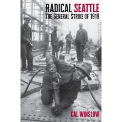 Radical Seattle: The General Strike of 1919